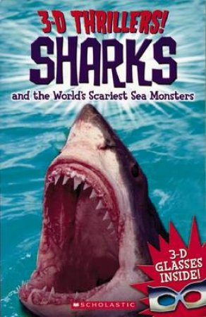 3-D Thrillers: Sharks and The World's Scariest Sea Monsters by Various