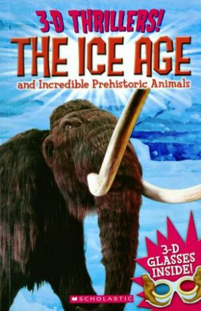 3D Thrillers: Ice Age and Incredible Pre Historic Animals by Various