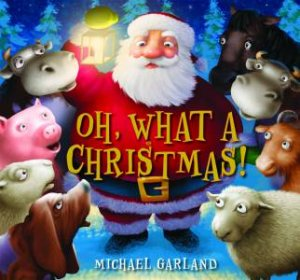 Oh What a Christmas by Michael Garland