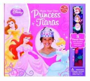 Make Your Own Princess Tiaras by Various