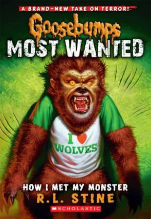 Goosebumps Most Wanted 03: How I Met My Monster