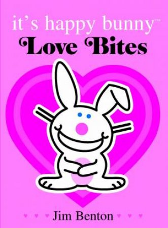 It's Happy Bunny: Love Bites Special Edition