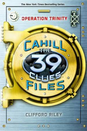 39 Clues The Cahill Files: Operation Trinity