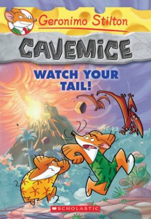 Geronimo Stilton Cavemice 02 : Watch Your Tail