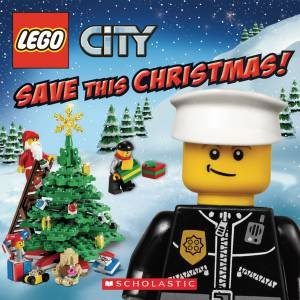 Lego City: Save This Christmas by Rebecca McCarthy