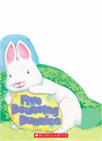 Five Bouncing Bunnies by Lily Karr