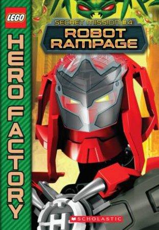 Lego Hero Factory: Secret Mission #4 Robot Rampage by Greg Farshtey