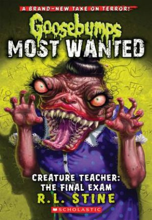 Goosebumps Most Wanted 06: Creature Teacher: The Final Exam