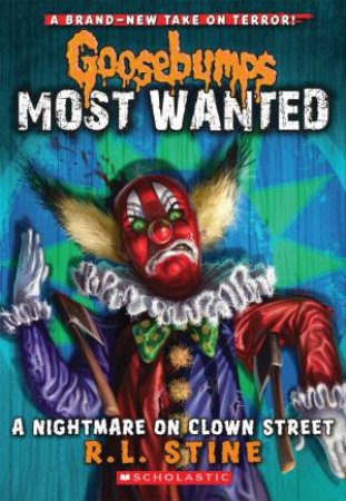 Goosebumps Most Wanted 07: Nightmare on Clown Street
