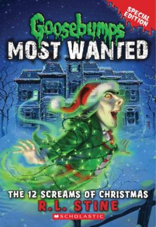 Goosebumps Most Wanted: Special Edition 02: 12 Screams of Christmas