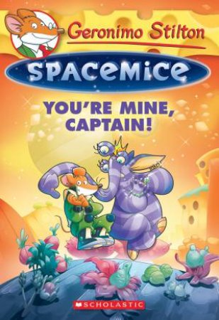 You're Mine, Captain! by Geronimo Stilton