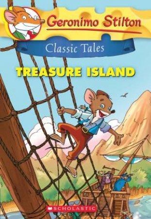 Geronimo Stilton Classic Tales: Treasure Island by Geronimo Stilton