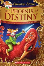 Geronimo Stilton An Epic Kingdom of Fantasy Adventure: Phoenix of Destiny by Geronimo Stilton