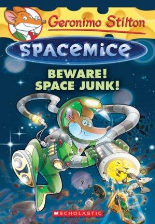 Beware! Space Junk! by Geronimo Stilton