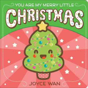 You Are My Merry Little Christmas by Joyce Wan