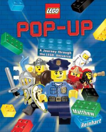 Lego Pop-Up: A journey Through The Lego Universe by Matthew Reinhart