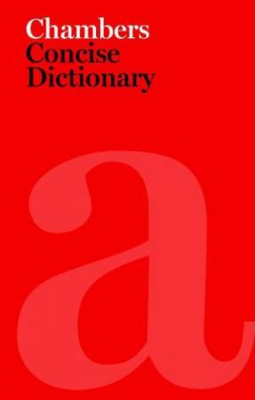 Chambers Concise Dictionary by Chambers