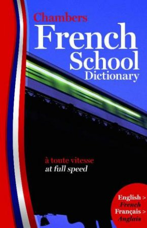 Chambers French School Dictionary by Chambers