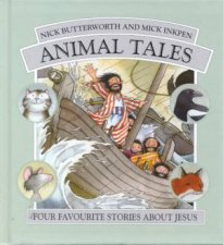 Animal Tales Four Favourite Stories About Jesus