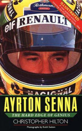 Ayrton Senna: Hard Edge Genius by Christopher Hilton