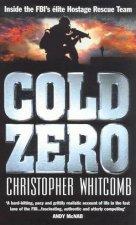 Cold Zero Inside The FBIs Elite Hostage Rescue Team