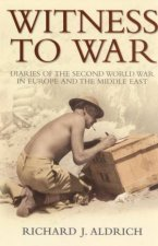 Witness To War Diaries Of The Second World War