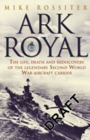 Ark Royal by Mike Rossiter