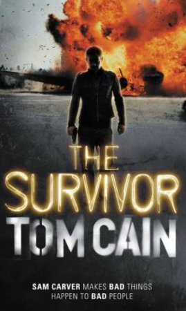 Survivor: Sam Carver Makes Bad Things Happen to Bad People by Tom Cain