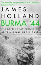 Burma 44 The Battle That Turned Britains War In The East