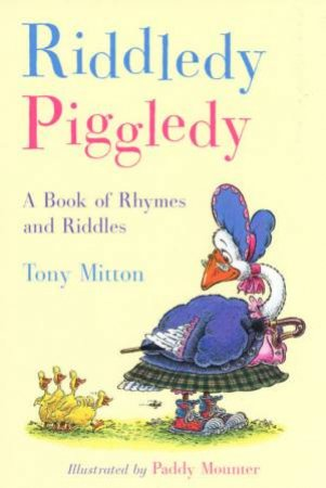 Riddledy Piggledy: A Book Of Rhymes And Riddles by Tony Mitton
