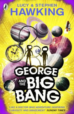 George And The Big Bang by Stephen Hawking & Lucy Hawking