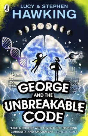 George And The Unbreakable Code by Stephen Hawking & Lucy Hawking