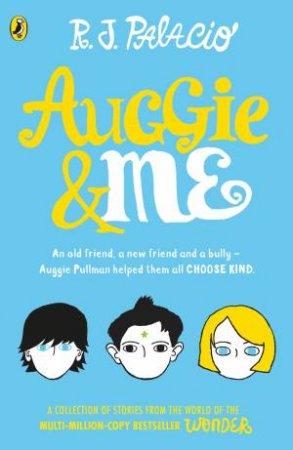 Auggie and Me: Three Wonder Stories by R J Palacio