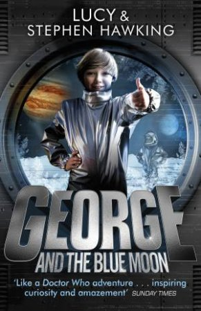 George And The Blue Moon by Lucy Hawking & Stephen Hawking