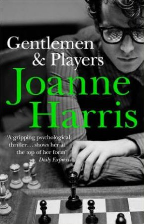 Gentlemen And Players by Joanne Harris