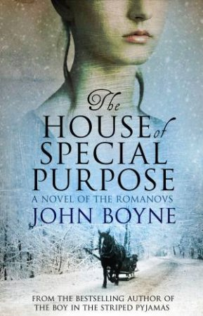 The House Of Special Purpose: A Novel of the Romanovs