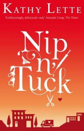 Nip 'N' Tuck by Kathy Lette