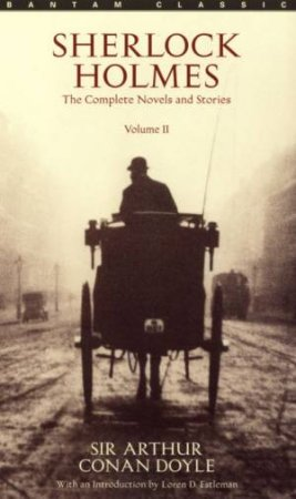 Bantam Classics: Sherlock Holmes: The Complete Novels And Stories Volume II