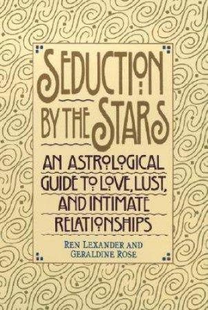 Seduction By The Stars by  Ren Alexander & Geraldine Rose