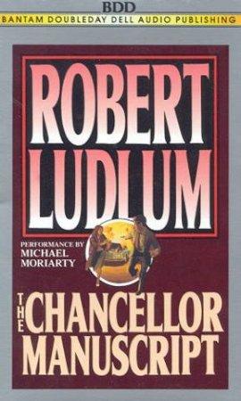 The Chancellor Manuscript - Cassette by Robert Ludlum