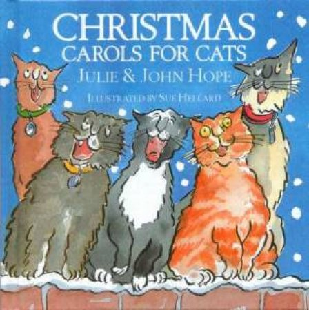 Christmas Carols For Cats by John Hope