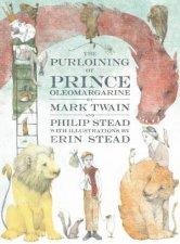 The Purloining Of Prince Oleomargarine by Mark Twain, Philip C. Stead & Erin Stead
