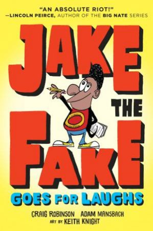 Jake The Fake Goes For Laughs by Adam Mansbach & Craig Robinson