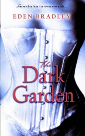 Dark Garden by Eden Bradley