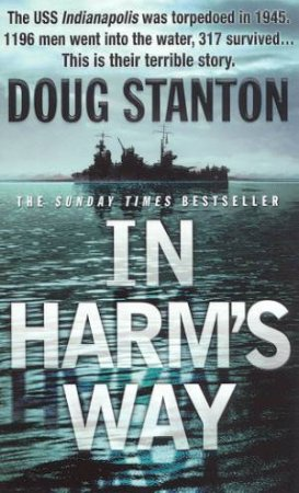 In Harm's Way: The USS Indianapolis Disaster by Doug Stanton