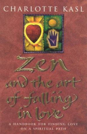 Zen And The Art Of Falling In Love by Kasl Charlotte