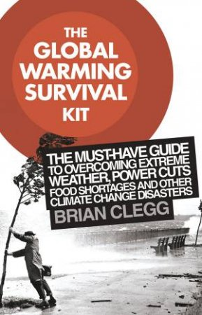 Global Warming Survival Kit by Brian Clegg