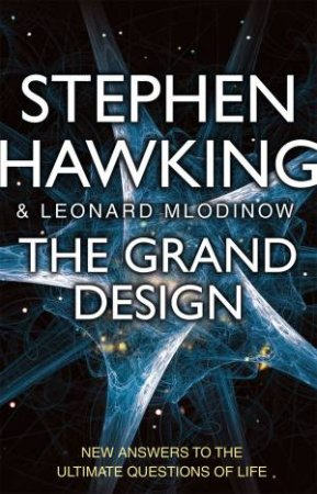 The Grand Design by Stephen Hawking & Leonard Mlodinow