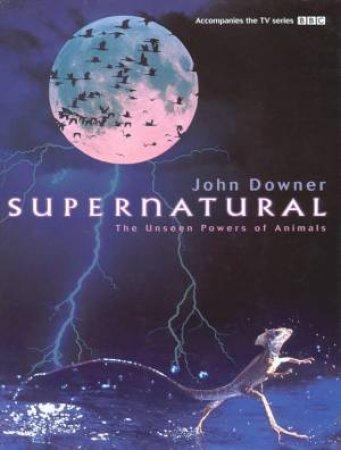 Supernatural by John Downer