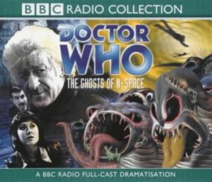Doctor Who: The Ghosts Of N-Space - CD by Barry Letts